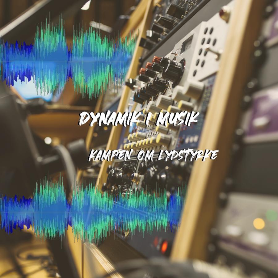 Dynamik i musik - kampen om lydstyrke