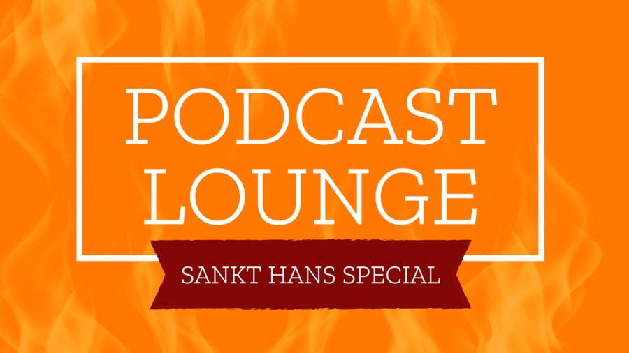 Podcast Lounge Sankt Hans Special