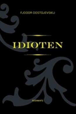 F. M. Dostojevskij: Idioten : en roman i fire dele (Ved Jan Hansen)